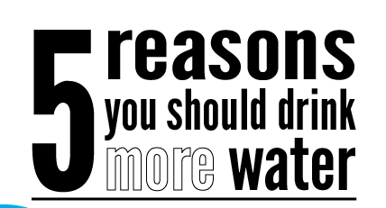 5 reasons to drink water