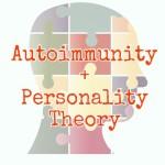 autoimmunity personality theory