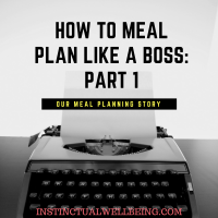 how to meal prep like a boss part 1 - instinctual wellbeing