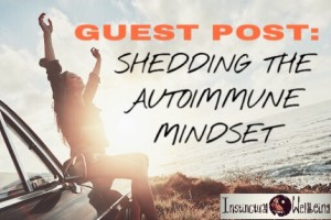 shedding the autoimmune mindset - instinctual wellbeing