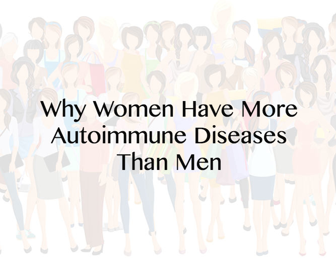 Why Women Have More Autoimmune Diseases Than Men | IW