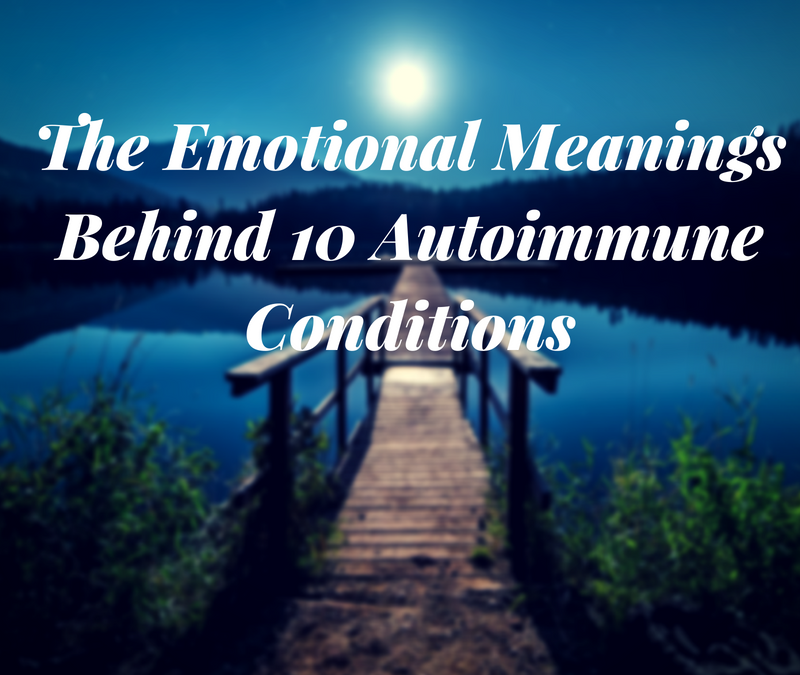 Emotional Meanings of 10 Autoimmune Conditions | Instinctual Wellbeing